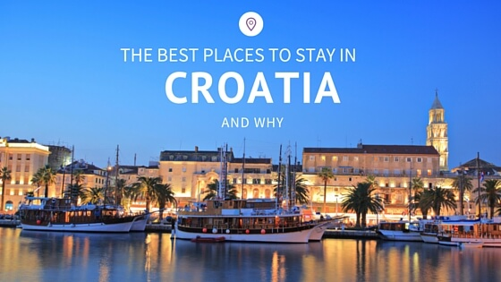 The best places to stay in croatia and why for Places to stay in dubai