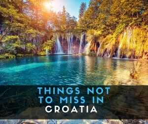croatia Things not to miss